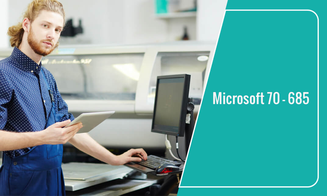 Microsoft 70-685 - Enterprise Desktop Support Technician for Windows 7